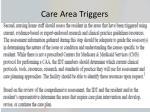 care area triggers