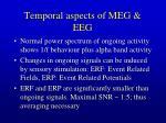 temporal aspects of meg eeg