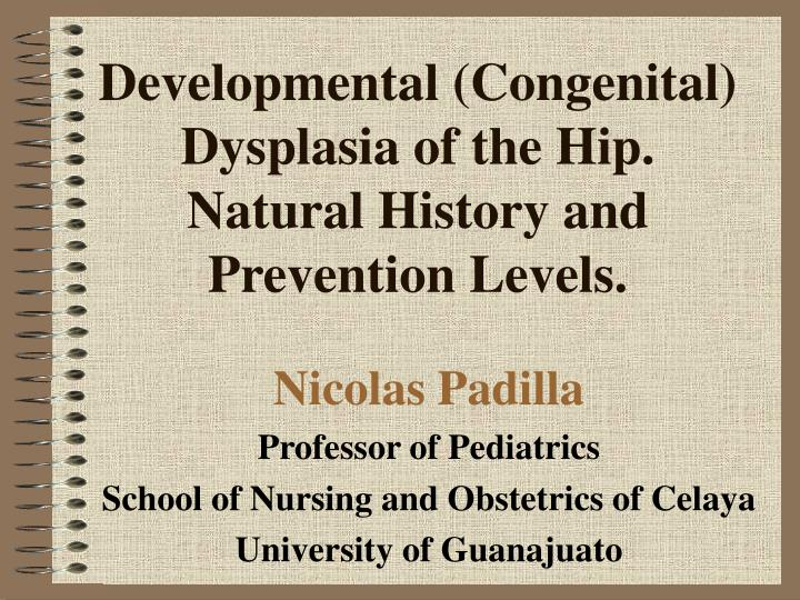 developmental congenital dysplasia of the hip natural history and prevention levels n.