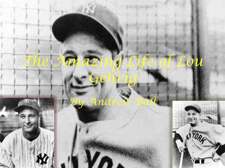 the amazing life of lou gehrig n.