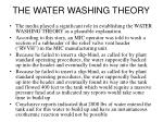 the water washing theory