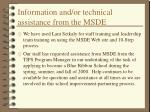 information and or technical assistance from the msde