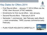 key dates for offers 2014