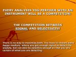 every analysis you perform with an instrument will be a competition