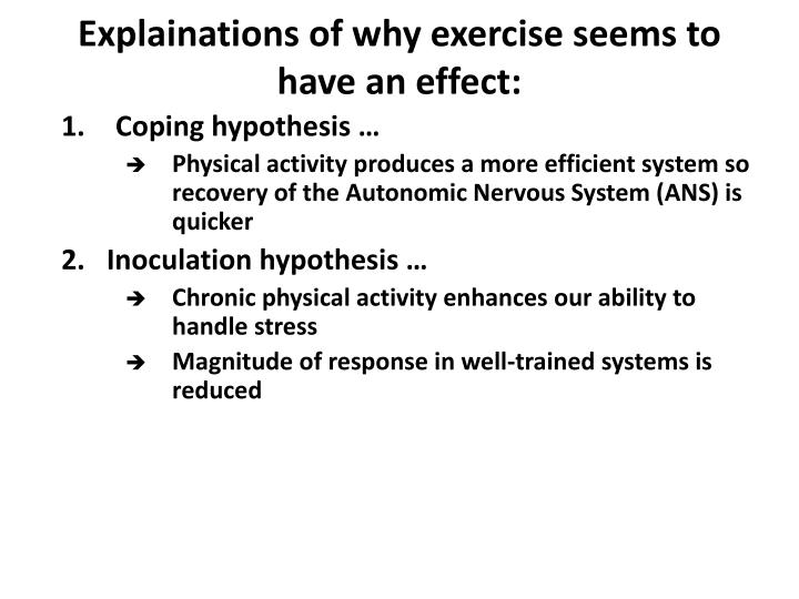 Explainations of why exercise seems to have an effect: