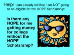 help i can already tell that i am not going to be eligible for the hope scholarship