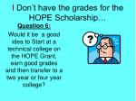 i don t have the grades for the hope scholarship