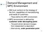 demand management and mpc environment