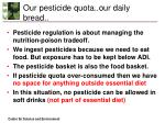 our pesticide quota our daily bread