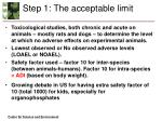 step 1 the acceptable limit