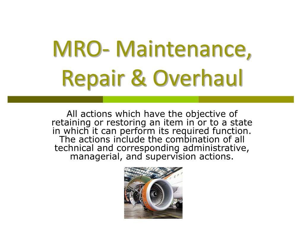 PPT   MRO  Maintenance, Repair & Overhaul PowerPoint Presentation ...