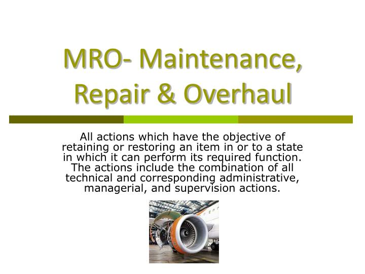 mro maintenance repair overhaul n.