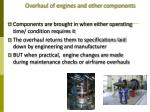 overhaul of engines and other components