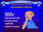 prepurchase phase information search