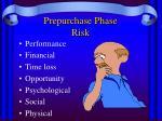 prepurchase phase risk