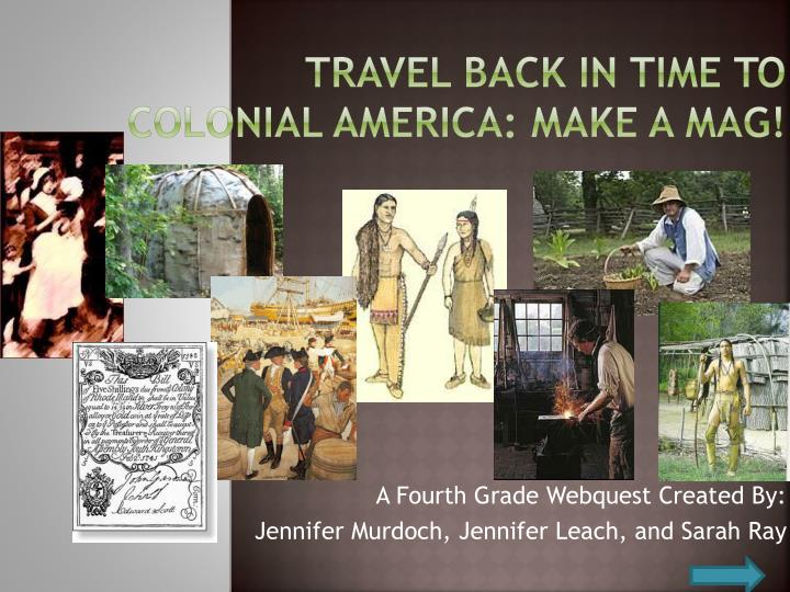 travel back in time to colonial america make a mag n.