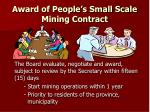 award of people s small scale mining contract