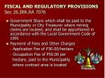 fiscal and regulatory provisions sec 26 irr ra 70761