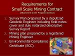 requirements for small scale mining contract attachment to the proposed contact