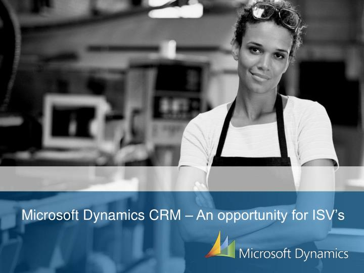 microsoft dynamics crm an opportunity for isv s n.