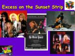 excess on the sunset strip