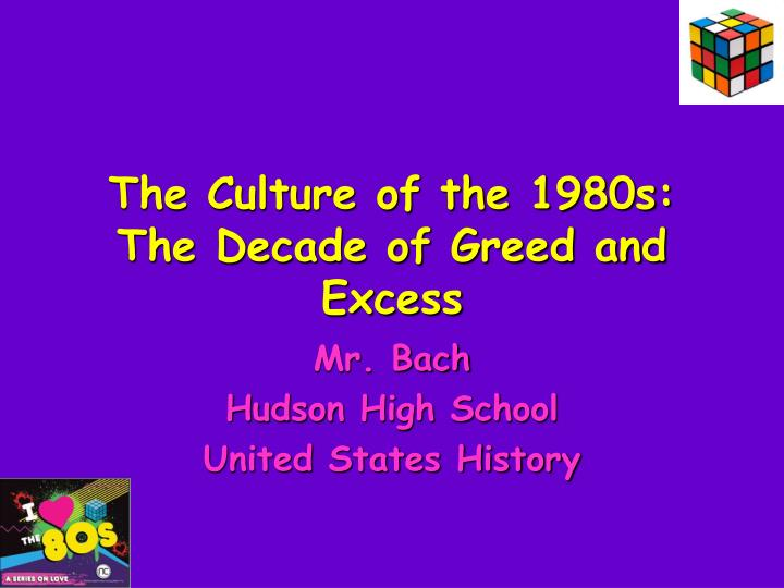 the culture of the 1980s the decade of greed and excess n.