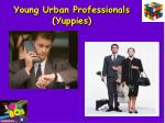young urban professionals yuppies