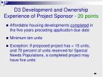 d3 development and ownership experience of project sponsor 20 points