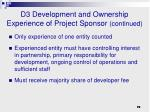 d3 development and ownership experience of project sponsor continued2