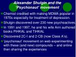 alexander shulgin and the psychonaut movement