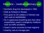 ketamine medical veterinary use