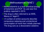 methoxetamine mxe