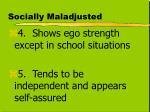 socially maladjusted2