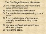 the on stage statue of hermione