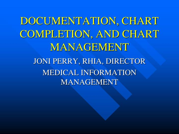 documentation chart completion and chart management n.
