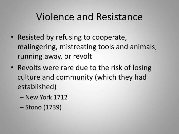 Violence and Resistance