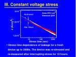 iii constant voltage stress