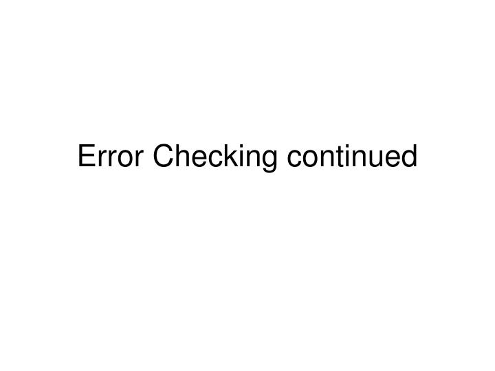 error checking continued n.