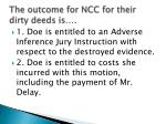 the outcome for ncc for their dirty deeds is