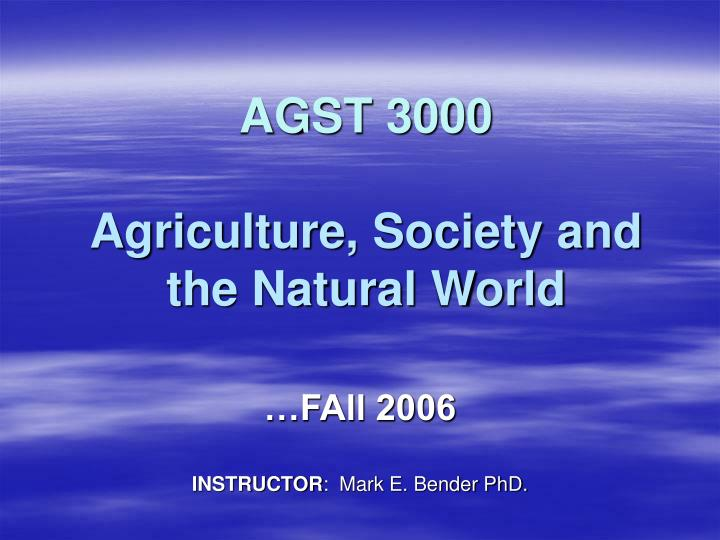 agst 3000 agriculture society and the natural world n.