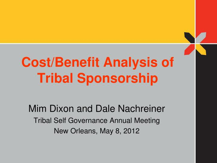 cost benefit analysis of tribal sponsorship n.