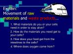 explain movement of raw materials and waste products