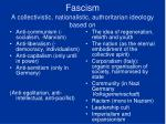 fascism a collectivistic nationalistic authoritarian ideology based on