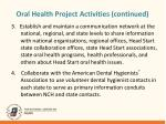 oral health project activities continued