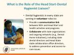 what is the role of the head start dental hygienist liaison