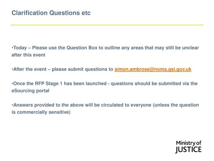 Clarification Questions etc