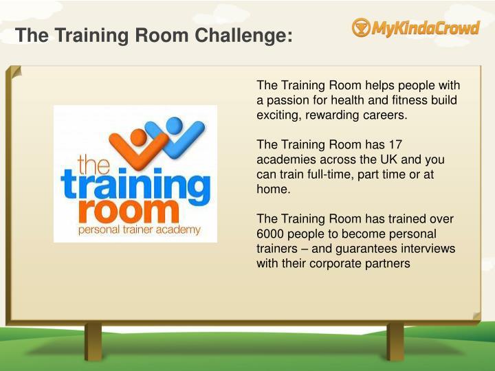 The Training Room Challenge: