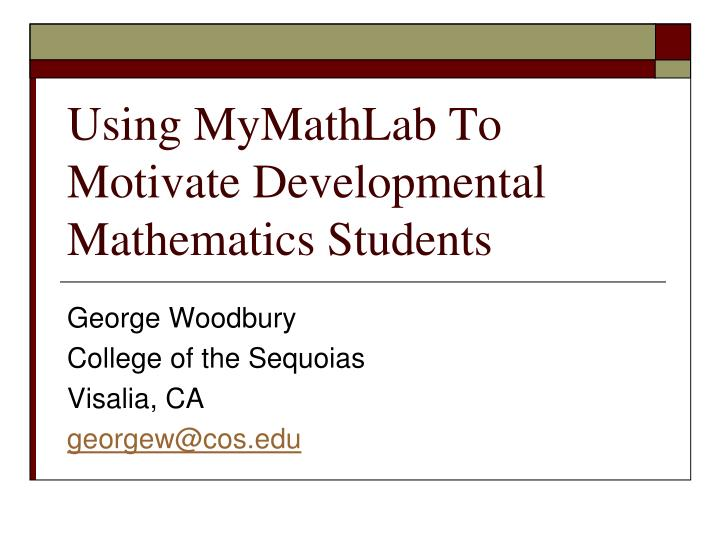 using mymathlab to motivate developmental mathematics students n.