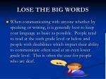 lose the big words
