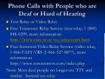 phone calls with people who are deaf or hard of hearing